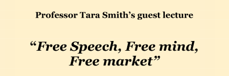 "Professor Tara Smith's guest lecture - ""Free Speech, Free mind, Free market"